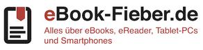 eBook-Fieber.de Alles über eBooks, eReader, Tablet-PCs und Smartphones
